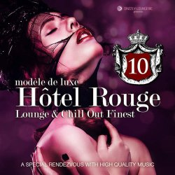 VA - Hotel Rouge, Vol. 10 - Lounge and Chill out Finest (2015)