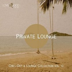 VA - Private Lounge Chill-Out and Lounge Collection Vol 12 (2015)