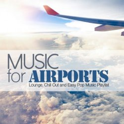 VA - Music for Airports (Lounge, Chill Out and Easy Pop Music Playlist) (2015)