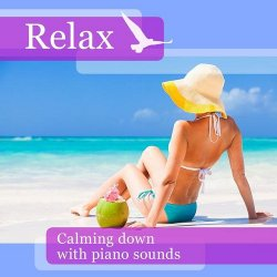 VA - Relax Calming Down with Piano Sounds (2015)