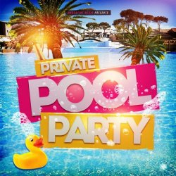 VA - Private Pool Party (2015)