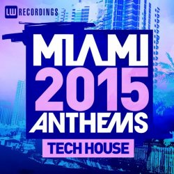 VA - Miami 2015 Anthems: Tech House (2015)