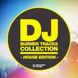 VA - DJ Burner Tracks Collection - House Edition (2015)