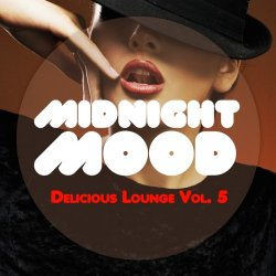 VA - Midnight Mood - Delicious Lounge, Vol. 5 (2015)