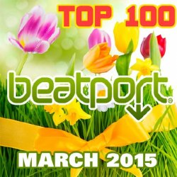 VA - Beatport Top 100 Downloads March (2015)