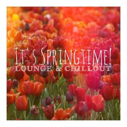 VA - Its Springtime Lounge and Chillout (2015)