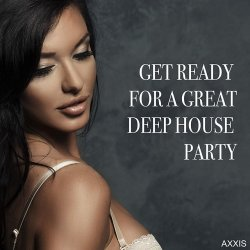 VA - Get Ready for a Great Deep House Party (2015)