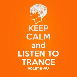 VA - Keep Calm and Listen to Trance Volume 40 (2015)