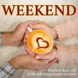 VA - Weekend Perfect days off with relaxing piano sounds (2015)