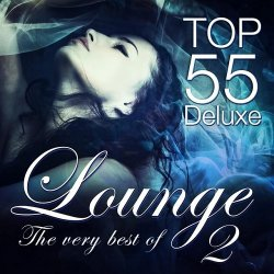 VA - Lounge Top 55 Deluxe The Very Best of Vol 2 Deluxe the Original (2015)