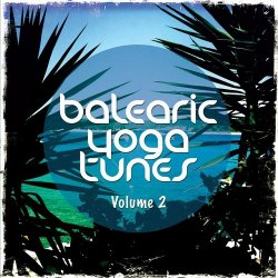 VA - Balearic Yoga Tunes Vol 2 Barlearic Chill Out For Yoga and Spa (2015)
