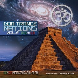 VA - Goa Trance Nations Vol. 2 Mexico [Compiled By DJs Vaktun] (2015)