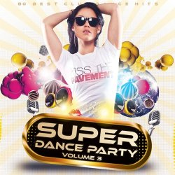 VA - Super Dance Party Vol.3 (2015)