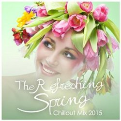 VA - The Refreshing Spring Chillout Mix (2015)