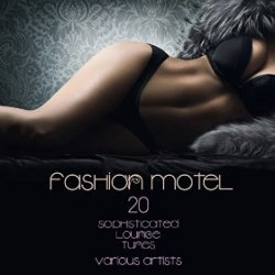 VA - Fashion Motel 20 Sophisticated Lounge Tunes (2015)