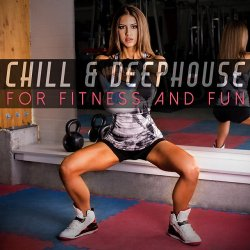 VA - Chill and Deephouse for Fitness and Fun (2015)