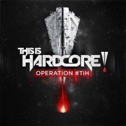 VA - This Is Hardcore (Operation #TiH) (2015)