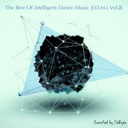 VA - The Best Of Intelligent Dance Music (I.D.M.) Vol.3 [Compiled By Zebyte] (2015)