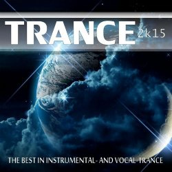 VA - Trance 2k15: The Best In Instrumental And Vocal Trance (2015)