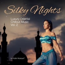 VA - Silky Nights, Vol. 2 - Luxury Oriental Chillout Music (2015)