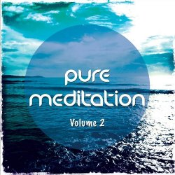 VA - Pure Meditation Vol 2 Finest Relaxing and Meditation Chill Out Music (2015)