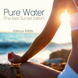 VA - Pure Water (The Ibiza Sunset Edition) (2015)