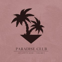 VA - Paradise Club - Get Lost in Music, Vol. 9 (2015)