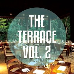 VA - The Terrace Vol 2 Relaxed Hotel Terrace Chill House Tunes (2015)