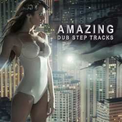VA - Amazing Dub Step Tracks (2014)