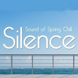 VA - Silence Sound of the Spring Chill (2015)