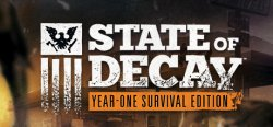 State of Decay: Year One Edition