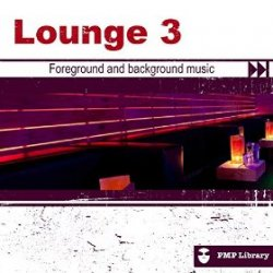 VA - Lounge Vol 3 Foreground and Background Music for Tv Movie Advertising and Corporate Video (2015)