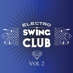 VA - Electro Swing Club Vol.2 (2015)
