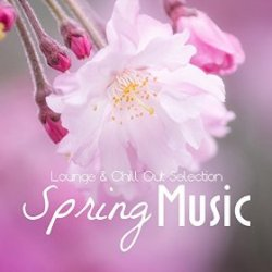 VA - Spring Music Lounge and Chill Out (2015)