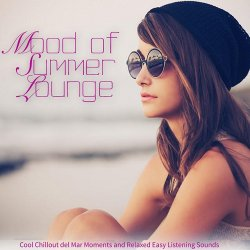 VA - Mood of Summer Lounge Cool Chillout del Mar Moments and Relaxed Easy Listening Sounds (2015)