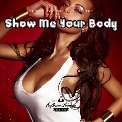 VA - Show Me Your Body Erotic Lounge and Chill Out (2015)