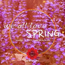 VA - We All Love Spring Lounge and Chill out Selection (2015)