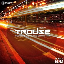 VA - Trouse!, Vol. 12 Progressive and Trance Touched House Tunes (2015)