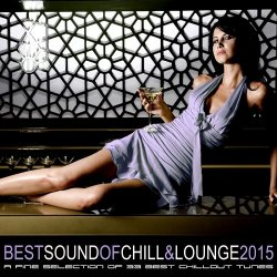 VA - Best Sound Of Chill and Lounge 2015: 33 Chillout Downbeat Songs With Ibiza Mallorca Feeling (2015)