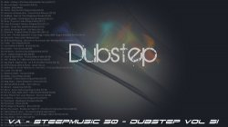 VA - SteepMusic 50 - Dubstep Vol 31 (2015)