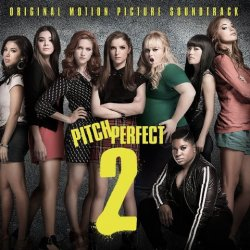 VA - Pitch Perfect 2 [Original Motion Picture Soundtrack] (2015)