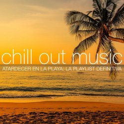 VA - Chill Out Music Atardecer en la Playa La Playlist Definitiva (2015)
