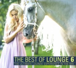 VA - The Best Of Lounge 6 - The Ultimate Lounge Experience In The Mix (2014)