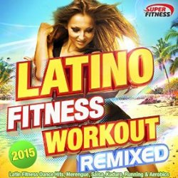 VA - Latino Fitness Workout Remixed 2015 (2015)