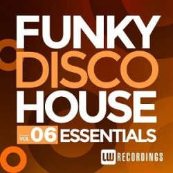 VA - Funky Disco House Essentials, Vol. 6 (2015)