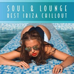 VA - Soul and Lounge Best Ibiza Chillout (2015)