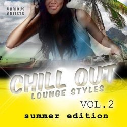 VA - Chill Out Lounge Styles Vol 2 (Summer Edition) (2015)