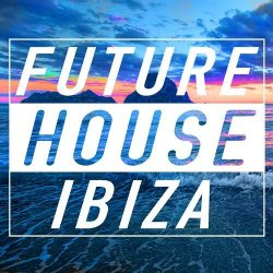 VA - Future House Ibiza (2015)