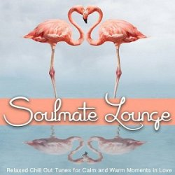VA - Soulmate Lounge (Relaxed Chill out Tunes for Calm and Warm Moments in Love) (2015)