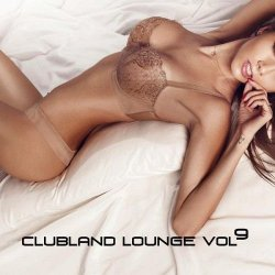 VA - Clubland Lounge Vol 9 (2015)
